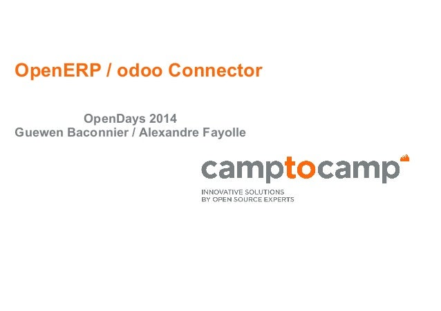 OpenERP / odoo Connector OpenDays 2014 Guewen Baconnier / Alexandre Fayolle