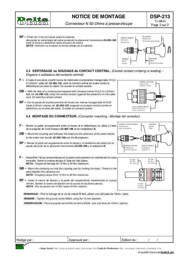 NOTICE DE MONTAGE Connecteur N 50 Ohms à presse-étoupe DSP-213 11-98-H Page 2 sur 2 Rédigé par : Approuvé par : Edition du...
