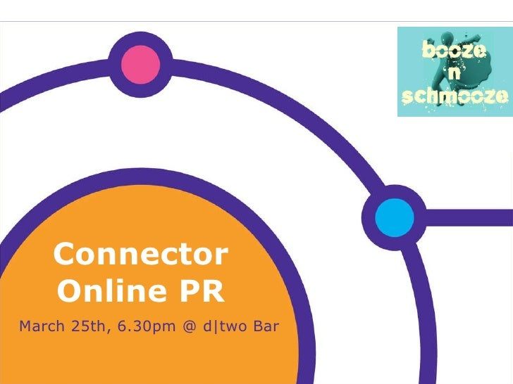 Connector Online PR March 25th, 6.30pm @ d|two Bar