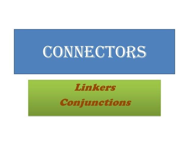 Connectors Linkers Conjunctions