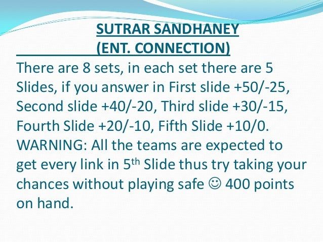SUTRAR SANDHANEY (ENT. CONNECTION) There are 8 sets, in each set there are 5 Slides, if you answer in First slide +50/-25,...