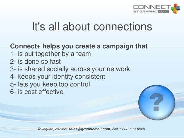 Its all about connectionsConnect+ helps you create a campaign that1- is put together by a team2- is done so fast3- is shar...