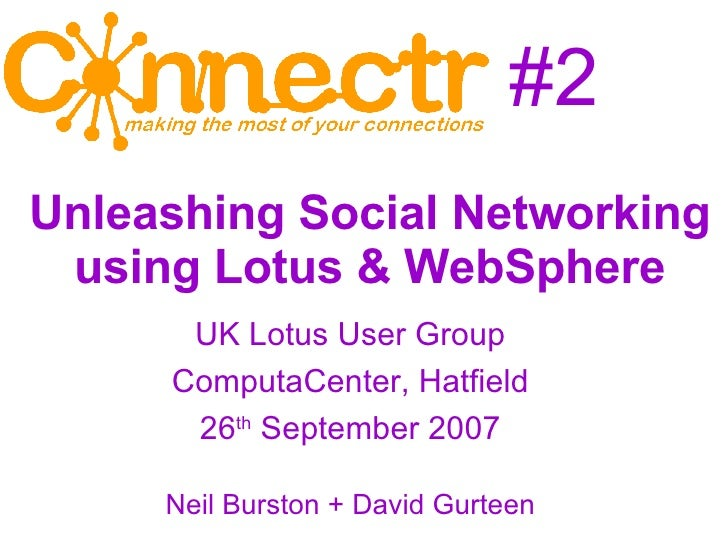 #2 <ul><ul><li>UK Lotus User Group </li></ul></ul><ul><ul><li>ComputaCenter, Hatfield </li></ul></ul><ul><ul><li>26 th  Se...