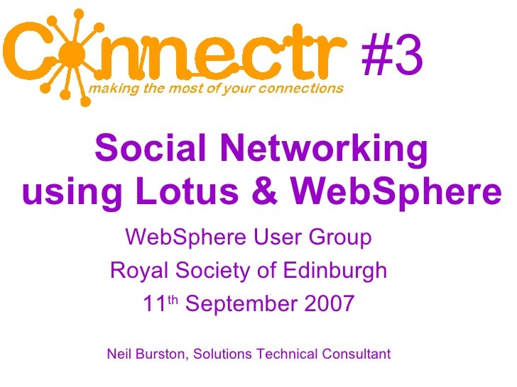 #3 <ul><ul><li>WebSphere User Group </li></ul></ul><ul><ul><li>Royal Society of Edinburgh </li></ul></ul><ul><ul><li>11 th...