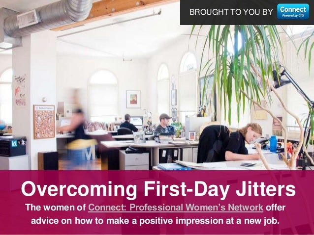 BROUGHT TO YOU BY The women of Connect: Professional Women's Network offer advice on how to make a positive impression at ...