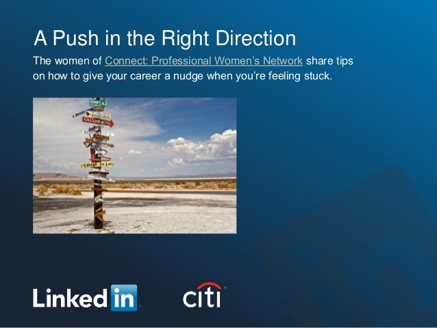 A Push in the Right DirectionThe women of Connect: Professional Women's Network share tipson how to give your career a nud...