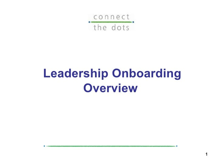 Connectthe Dots Leadership Onboarding Overviewslideshare