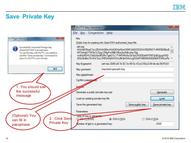 © 2014 IBM Corporation Save Private Key 16 1. You should see the successful message 2 . Click Save Private Key (Optional) ...