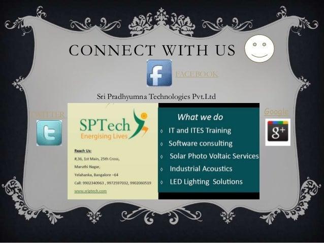 CONNECT WITH US Sri Pradhyumna Technologies Pvt.Ltd FACEBOOK TWITTER Google