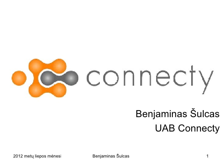 Benjaminas Šulcas                                                           UAB Connecty2012 metų liepos mėnesio 3 diena  ...