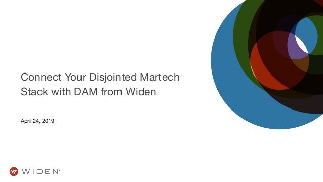 Connect Your Disjointed Martech Stack with DAM from Widen April 24, 2019
