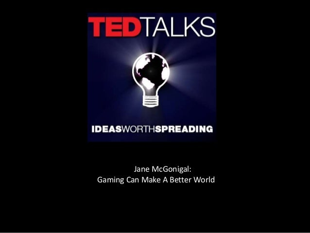 Jane McGonigal:Gaming Can Make A Better World