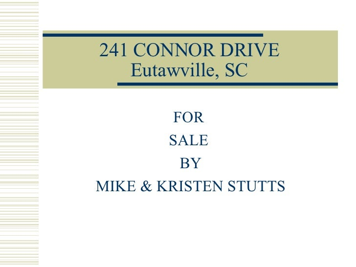 241 CONNOR DRIVE Eutawville, SC FOR  SALE  BY MIKE & KRISTEN STUTTS