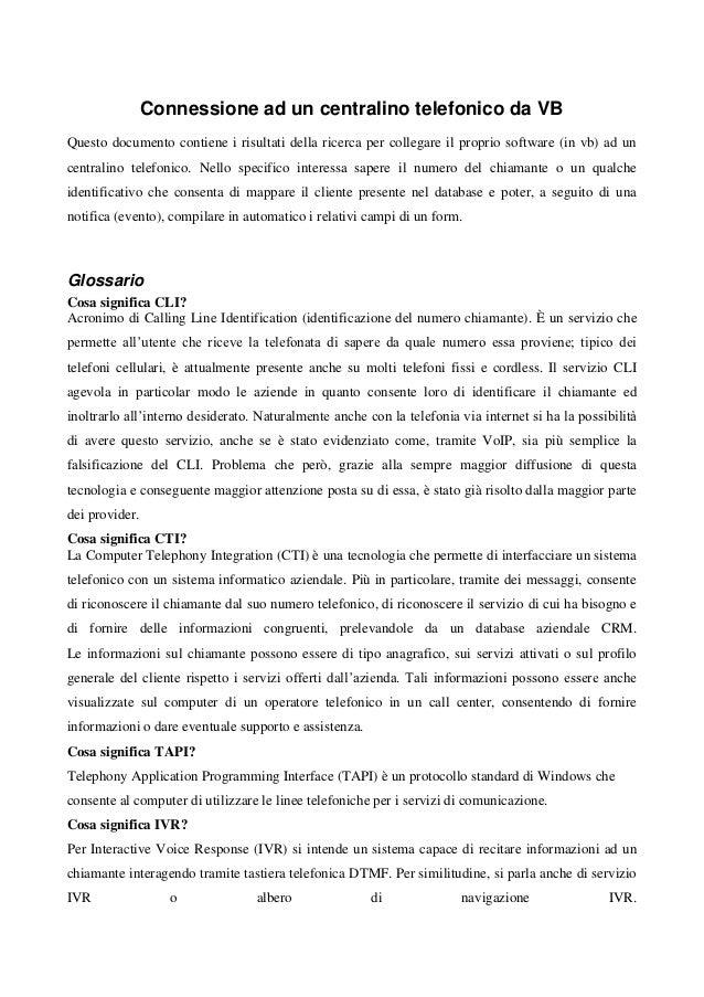 Connessione ad un centralino telefonico da VBQuesto documento contiene i risultati della ricerca per collegare il proprio ...