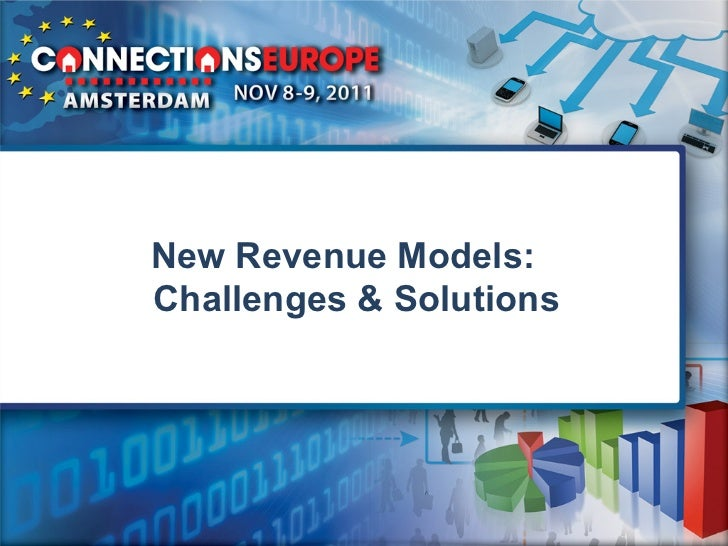 New Revenue Models:Challenges & Solutions