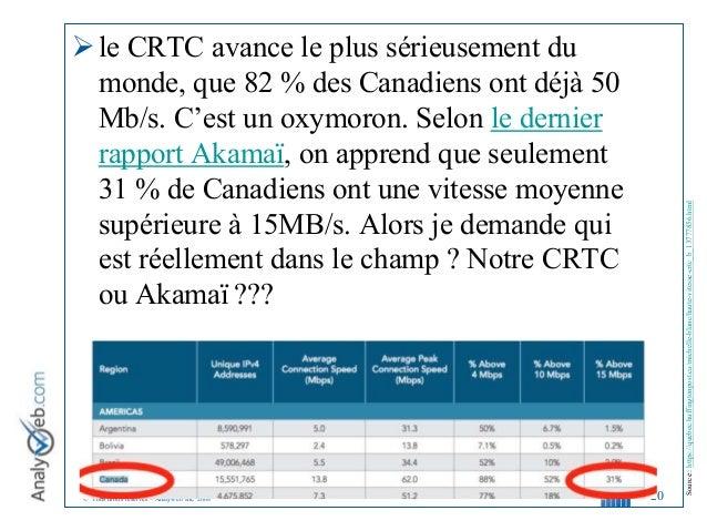 © Tous droits réservés – Analyweb Inc. 2008 le CRTC avance le plus sérieusement du monde, que 82 % des Canadiens ont déjà...