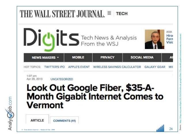 © Tous droits réservés – Analyweb Inc. 2008 26 Source:http://blogs.wsj.com/digits/2013/04/26/look-out-google-fiber-35-a-mo...