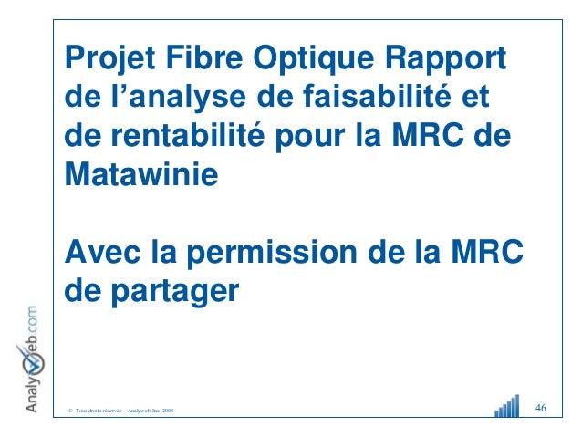 © Tous droits réservés – Analyweb Inc. 2008 Projet Fibre Optique Rapport de l'analyse de faisabilité et de rentabilité pou...