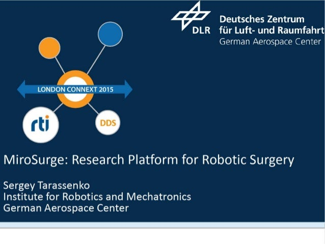 Deutsches Zentrum  DLR fiir Luft- und Raumfahrt German Aerospace Center    .   .  LONDON CONNEX_T 2015       Mirosurgez Re...