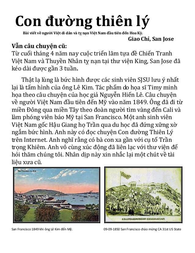 Con đường thiên lýBài viết về người Việt di dân và tỵ nạn Việt Nam đầu tiên đến Hoa Kỳ.Giao Chỉ, San JoseVẫn câu chuyện cũ...