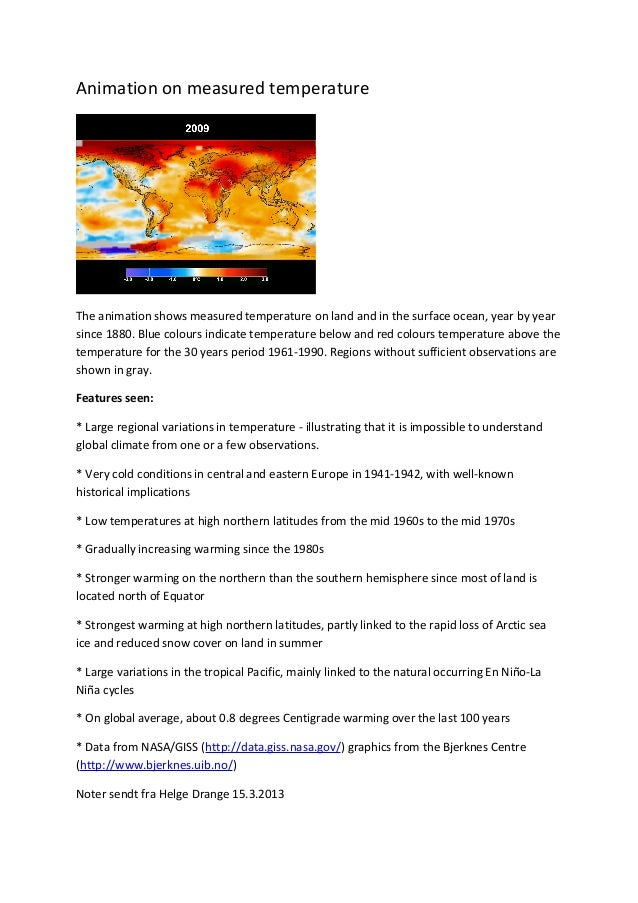 Animation on measured temperature The animation shows measured temperature on land and in the surface ocean, year by year ...