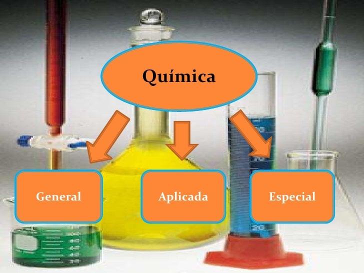 QUIMICA          QuímicaGeneral               AplicadaGeneral    Aplicada   Especial          Especial