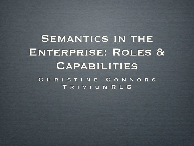 Semantics in the Enterprise: Roles & Capabilities