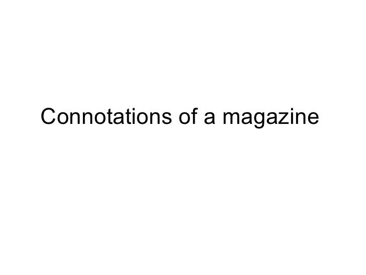 Connotations of a magazine
