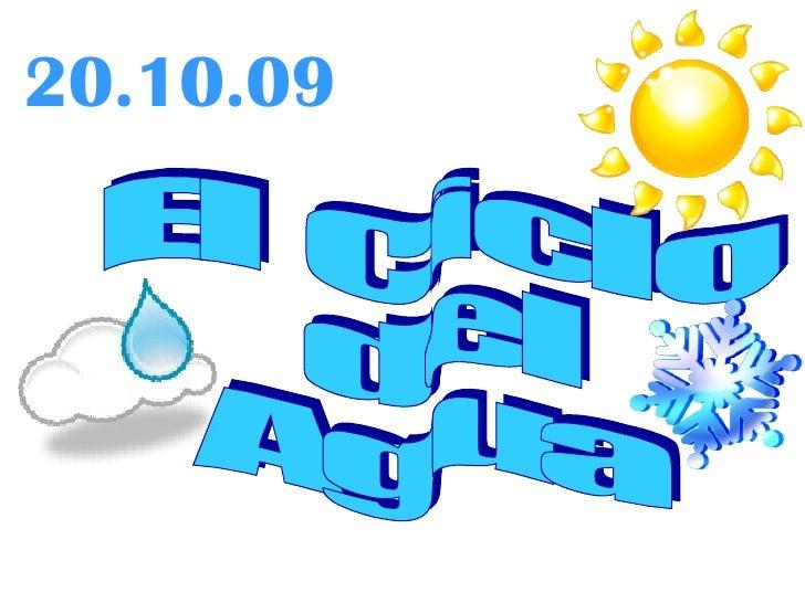 El Ciclo  del Agua  20.10.09