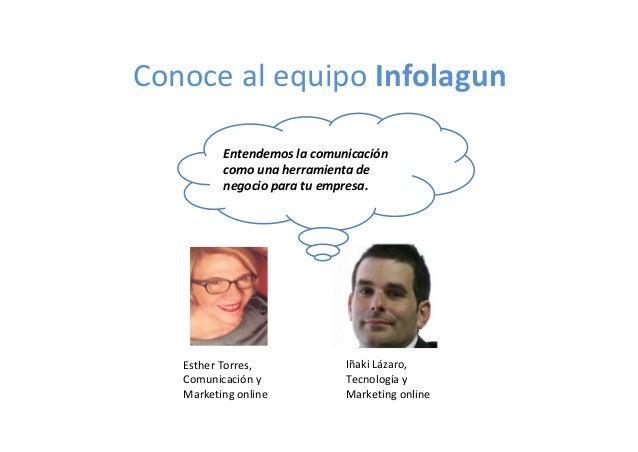 ConocealequipoInfolagun EstherTorres, Comunicacióny Marketingonline IñakiLázaro, Tecnologíay Marketingonline...