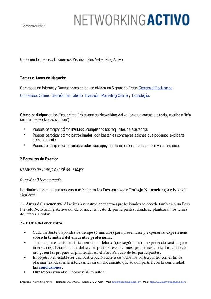 Septiembre 2011Conociendo nuestros Encuentros Profesionales Networking Activo.Temas o Areas de Negocio:Centrados en Intern...