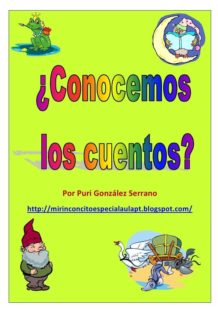 Por Puri González Serranohttp://mirinconcitoespecialaulapt.blogspot.com/       Autora: Puri González Serrano http://mirinc...