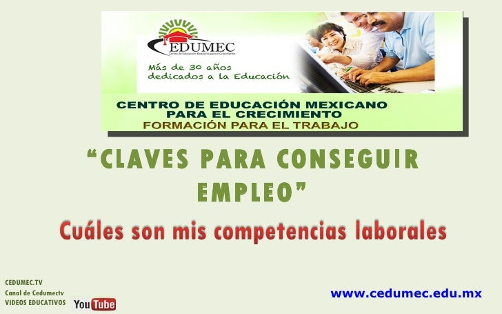 """CLAVES PARA CONSEGUIR                             EMPLEO""CEDUMEC.TVCanal de Cedumectv                   www.cedumec.edu.m..."