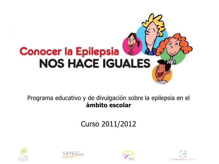 Programa educativo y de divulgación sobre la epilepsia en el                    ámbito escolar                   Curso 201...