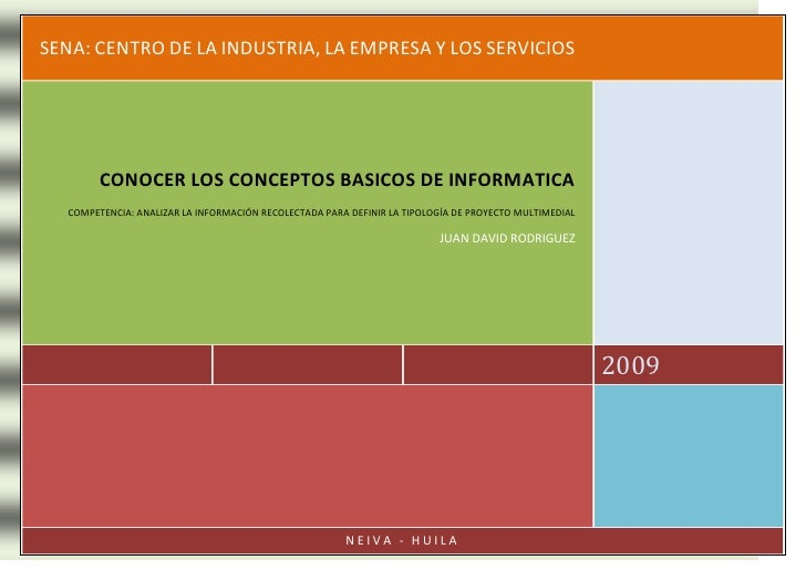 SENA: CENTRO DE LA INDUSTRIA, LA EMPRESA Y LOS SERVICIOS2009CONOCER LOS CONCEPTOS BASICOS DE INFORMATICACOMPETENCIA: ANALI...