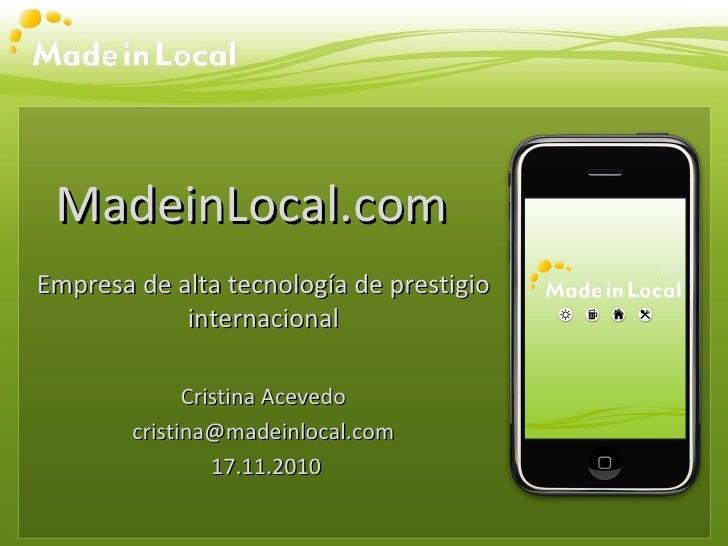 MadeinLocal.comEmpresa de alta tecnología de prestigio            internacional              Cristina Acevedo        crist...