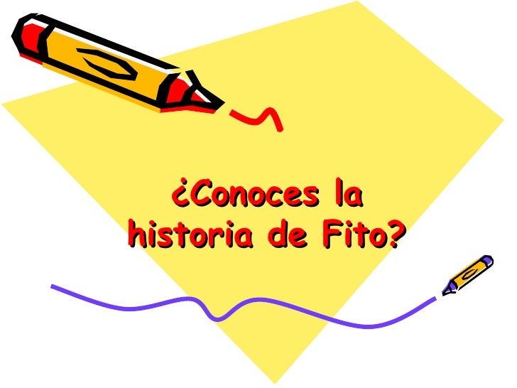 ¿Conoces lahistoria de Fito?
