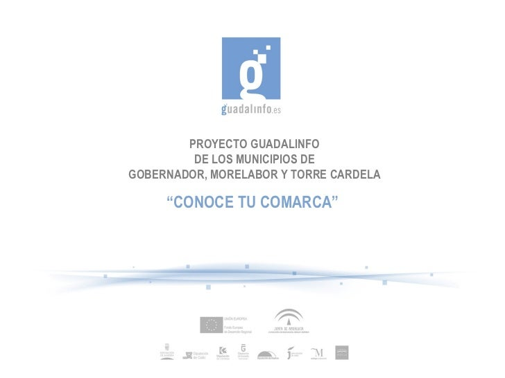 """PROYECTO GUADALINFO DE LOS MUNICIPIOS DE GOBERNADOR, MORELABOR Y TORRE CARDELA """" CONOCE TU COMARCA"""""""