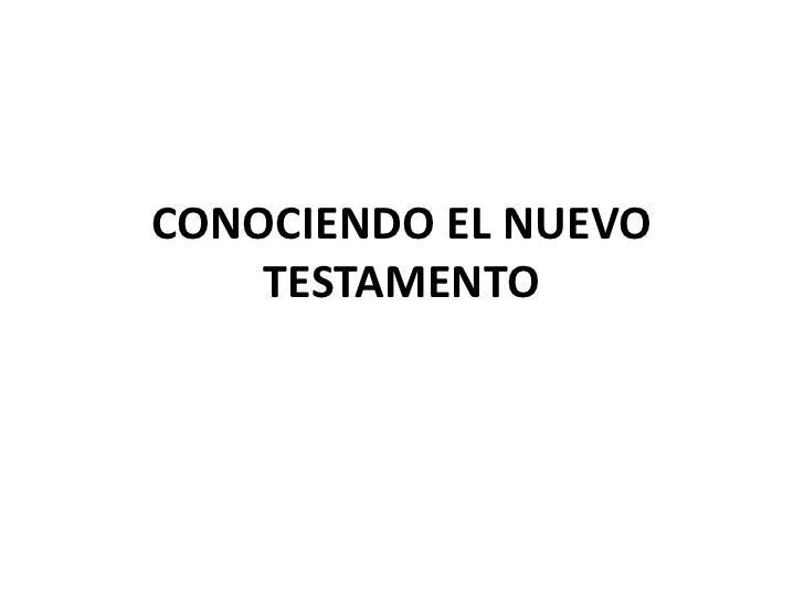 CONOCIENDO EL NUEVO    TESTAMENTO