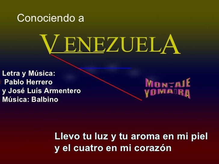ENEZUEL V A Conociendo a  Llevo tu luz y tu aroma en mi piel y el cuatro en mi corazón   Letra y Música: Pablo Herrero  y ...