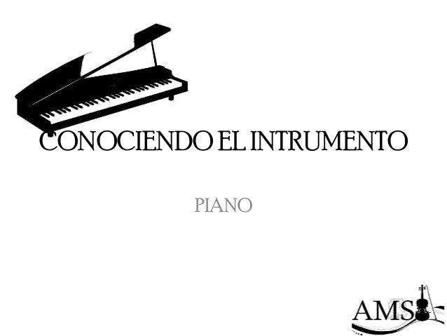 CONOCIENDO EL INTRUMENTO          PIANO