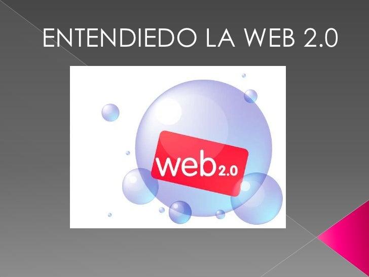 ENTENDIEDO LA WEB 2.0<br />Por : JOSÉ ANTONIO POLO<br />