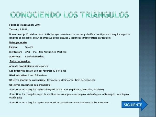 Contenido: Clasificación de los triángulos según la longitud de sus lados. Clasificación de los triángulos según la ampl...