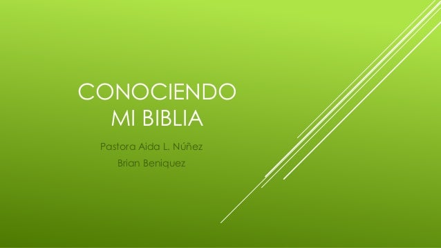 CONOCIENDO MI BIBLIA Pastora Aida L. Núñez Brian Beniquez