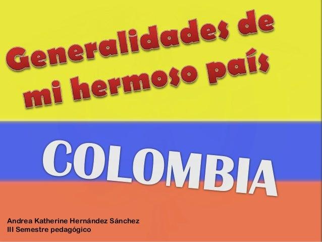 Andrea Katherine Hernández SánchezIII Semestre pedagógico