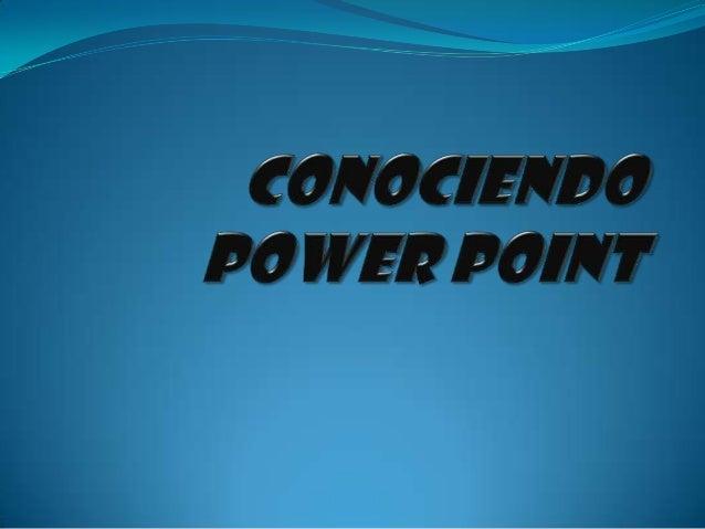 • POWER POINT ES UN PROGRAMA QUE ME  SIRVE PRINCIPALMENTE PARA CREAR Y  EXPONER PRESENTACIONES DE FORMA  DINAMICA Y ANIMAD...