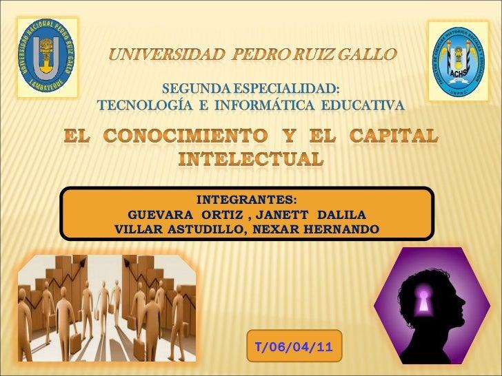 INTEGRANTES: GUEVARA  ORTIZ , JANETT  DALILA VILLAR ASTUDILLO, NEXAR HERNANDO T/06/04/11