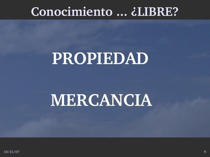 Conocimiento...¿LIBRE?                 PROPIEDAD                MERCANCIA  10/21/07                              9
