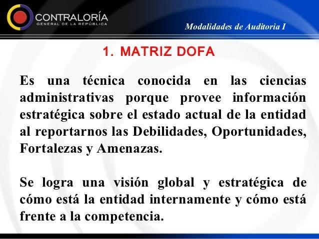 Modalidades de Auditoria I             1. MATRIZ DOFAEs una técnica conocida en las cienciasadministrativas porque provee ...