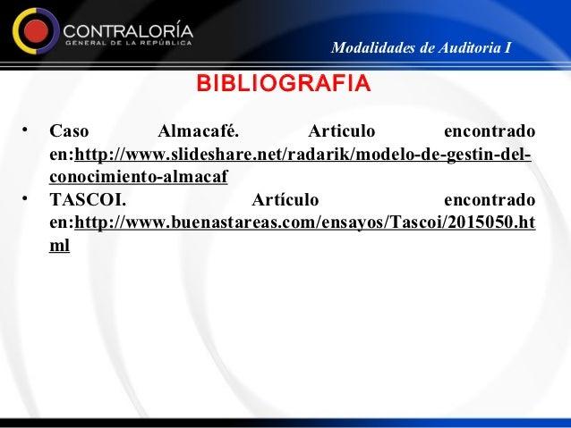 Modalidades de Auditoria I                     BIBLIOGRAFIA•   Caso        Almacafé.          Articulo        encontrado  ...
